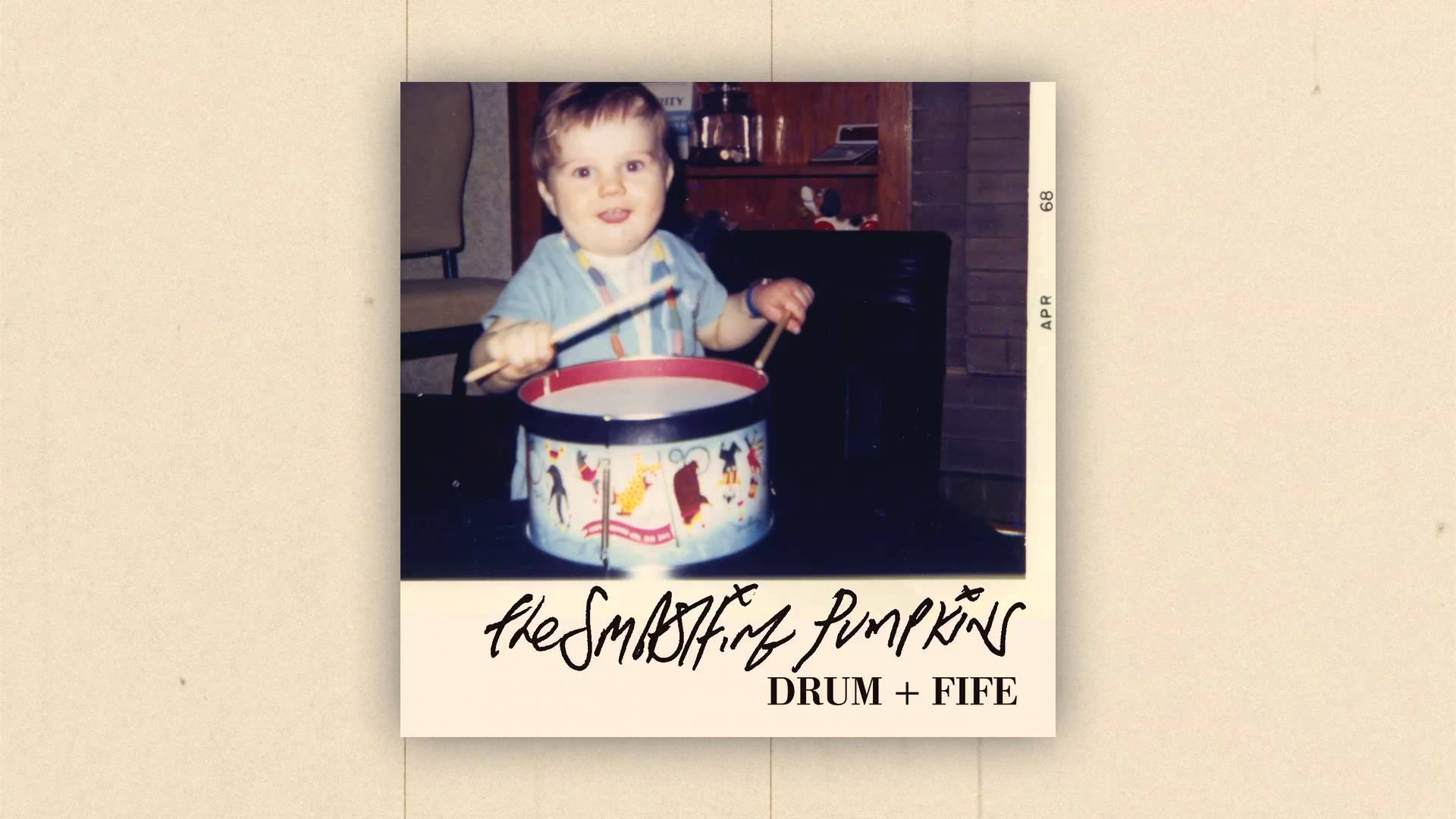 "Smashing Pumpkins – ""Drum and Fife"""