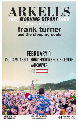 Arkells + Frank Turner - Doug Mitchell Thunderbird Sports Centre - February 1 2017