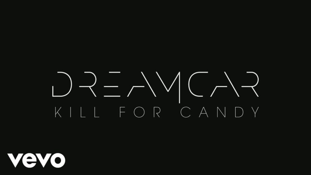 "DREAMCAR – ""Kill for Candy"""
