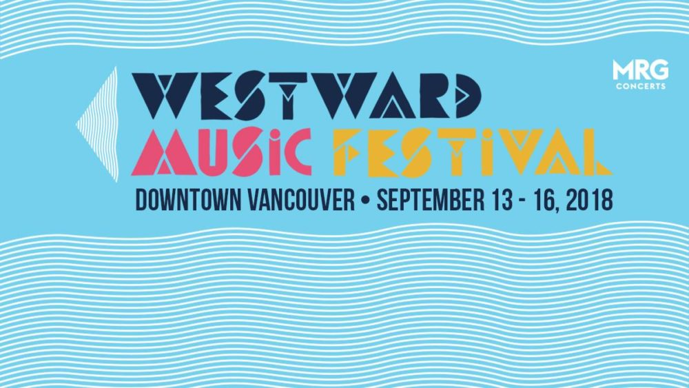 Westward Music Festival 2018 in Vancouver, BC