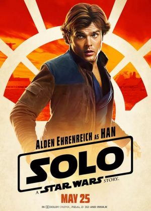 solo a star wars story 2018 movie poster- May 25th, 2018