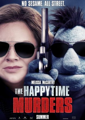 The happytime murders [2018] - August 17, 2018